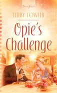 Opie's Challenge (Heartsong Series) eBook
