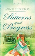 Patterns and Progress (Heartsong Series) eBook