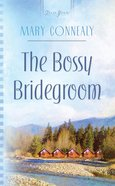 Heartsong: The Bossy Bridegroom eBook