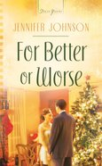 For Better Or Worse (Heartsong Series) eBook
