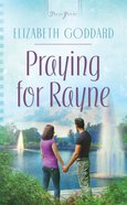 Praying For Rayne (Truly Yours Series) eBook