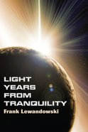 Light Years From Tranquility Paperback