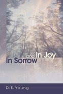 In Sorrow and in Joy Paperback
