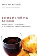 Beyond the Half-Way Covenant Paperback