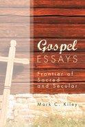 Gospel Essays Paperback