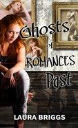 Ghosts of Romances Past