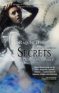 Secrets At Crescent Point