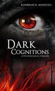 Dark Cognitions eBook