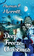 Deep Freeze Christmas (Christmas Holiday Extravaganza Fiction Series) eBook