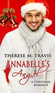 Annabelle's Angel (Christmas Holiday Extravaganza Fiction Series) eBook
