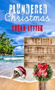 Plundered Christmas (Christmas Holiday Extravaganza Fiction Series)