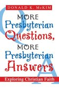 More Presbyterian Questions, More Presbyterian Answers eBook