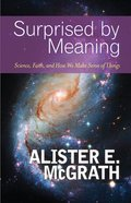 Surprised By Meaning: Science, Faith, and How We Make Sense of Things eBook