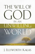 The Will of God in An Unwilling World eBook