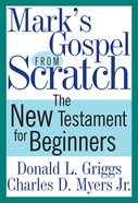 Mark's Gospel From Scratch eBook