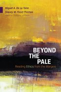 Beyond the Pale: Reading Ethics From the Margins eBook