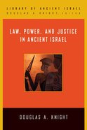 Law, Power, and Justice in Ancient Israel (Library Of Ancient Israel Series) eBook