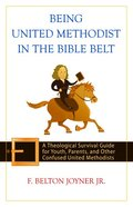 Being United Methodist in the Bible Belt eBook