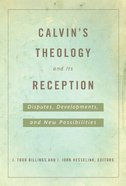 Calvin's Theology and Its Reception eBook