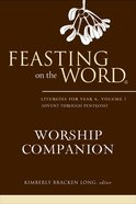 Feasting on the Word Worship Companion #01: Liturgies For Year a eBook