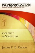 Violence in Scripture: Interpretation: Resources For the Use of Scripture in the Church eBook
