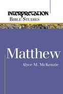 Matthew (Interpretation Bible Study Series) eBook