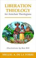 Liberation Theology For Armchair Theologians (Armchair Theologians Series) eBook