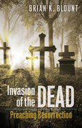 Invasion of the Dead: Preaching Resurrection eBook