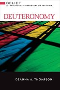 Deuteronomy (Belief: Theological Commentary On The Bible Series)