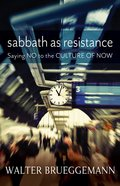 Sabbath as Resistance: Saying No to a Culture of Now eBook