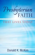 Presbyterian Faith That Lives Today eBook