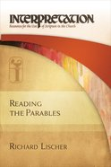 Reading the Parables (Interpretation Bible Study Series) eBook