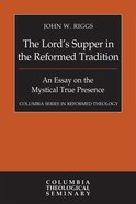 The Lord's Supper in the Reformed Tradition eBook