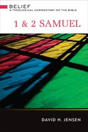 1 & 2 Samuel (Belief: Theological Commentary On The Bible Series)
