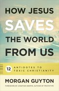 How Jesus Saves the World From Us eBook