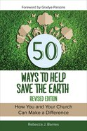 50 Ways to Help Save the Earth, Revised Edition eBook