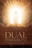 A Purposeful Life in Dual Dimensions eBook