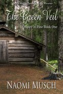 The Green Veil (#01 in Empire In Pine Series) eBook
