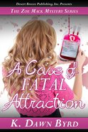 Zoe Mack and the Case of Fatal Attraction (#02 in Zoe Mack Mysteries Series)