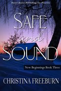 Safe and Sound (#03 in New Beginnings Series) eBook