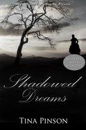 Shadowed Dreams (#02 in Shadows Series)