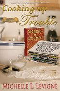 Cooking Up Trouble (#02 in Tabor Heights Series) eBook