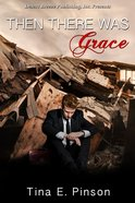 Then There Was Grace eBook