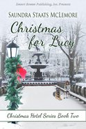 Christmas For Lucy (#02 in Christmas Hotel Series) eBook
