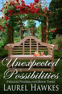 Unexpected Possibilities (#03 in Endless Possibilities Series) eBook