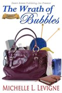 The Wrath of Bubbles eBook