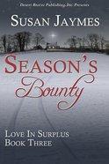 Season's Bounty (#03 in Love In Surplus Series) eBook