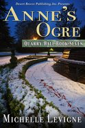 Anne's Ogre (#07 in Quarry Hall Series) eBook