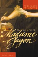 The Complete Madame Guyon (Paraclete Giants Series)