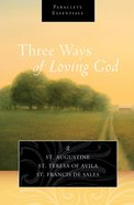 Three Ways of Loving God (Paraclete Essentials Series) eBook